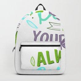 Always Believe in Yourself Backpack