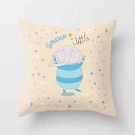 Stretch a little Throw Pillow
