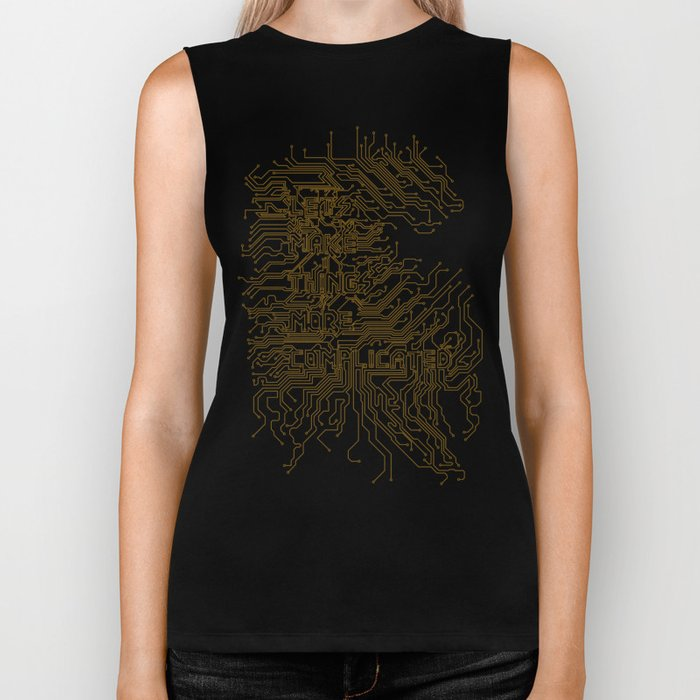 Let's Make Things More Complicated. Biker Tank