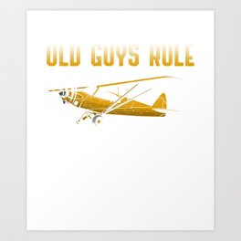 Aviation Old Guys Rule Flying Airplain Pilot Art Print