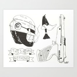 This Means Nothing Art Print