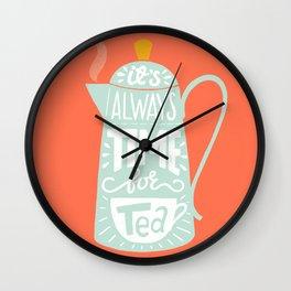 Tea quote Wall Clock