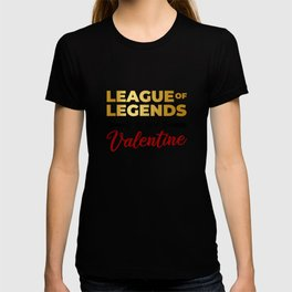 LoL Is My Valentine T-shirt