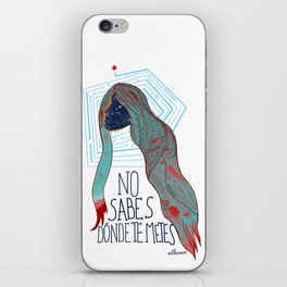 No sabes dónde te metes...  iPhone Skin
