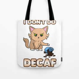 Funny I Don't Do Decaf Cute Angry Cat Tote Bag