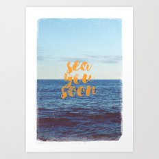 Sea You Soon Art Print
