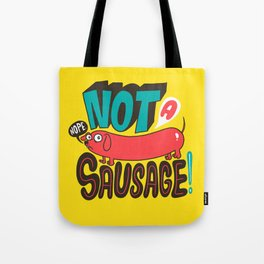 Not a Sausage Tote Bag