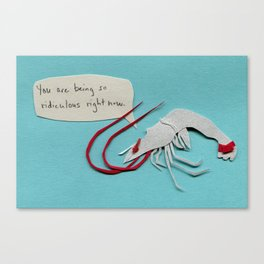 Disapproving Shrimp Canvas Print