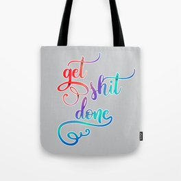 get shit done - handmade letters Tote Bag