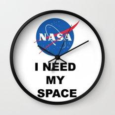 I need my space Wall Clock