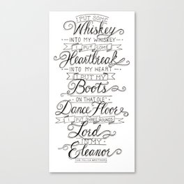 Whiskey In My Whiskey Canvas Print