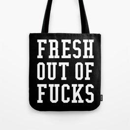FRESH OUT OF FUCKS (Black & White) Tote Bag