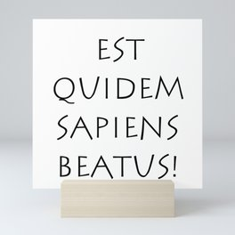 Est quidem sapiens beatus Mini Art Print