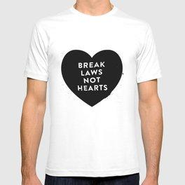 Break Laws Not Hearts T-shirt