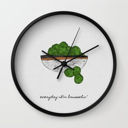 Everyday I'm Brusselin', Funny Art Wall Clock
