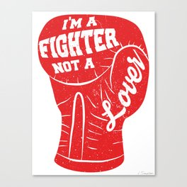 I'm A Fighter Not A Lover - Red Canvas Print