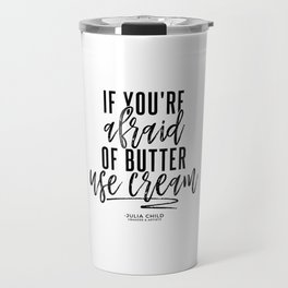 Afraid of Butter (Black) Travel Mug