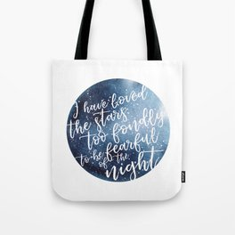 i have loved the stars too fondly to be fearful of the night Tote Bag