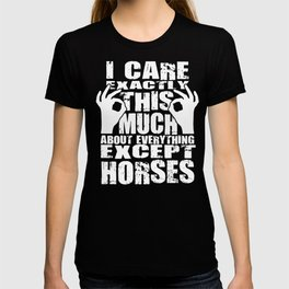 Horses Lovers Care That Much Quote T-shirt