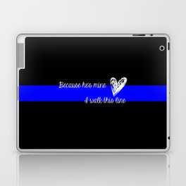 LEO Wife Thin Blue Line - Because he's mine I walk this line Laptop & iPad Skin