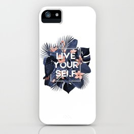 Live Your Self ! iPhone Case