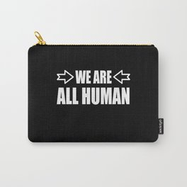 We Are All Human Freedom Human Rights Carry-All Pouch