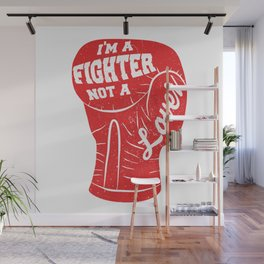 I'm A Fighter Not A Lover - Red Wall Mural
