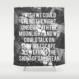 I Wish We Could Spend The Night Shower Curtain