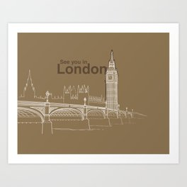See you in London Art Print