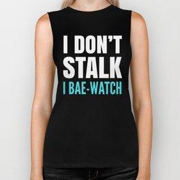 I DON'T STALK, I BAE-WATCH (Black) Biker Tank