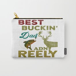 BESTT BUCKING DAD AND REELY COOL TOO t shirt Carry-All Pouch