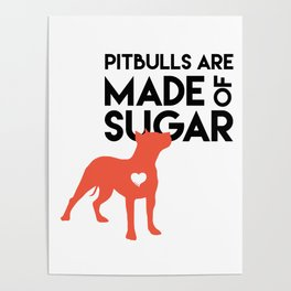 Pitbulls are Made of Sugar Poster