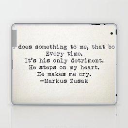 """""""He does something to me, that boy..."""" -Markus Zusak Laptop & iPad Skin"""