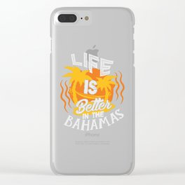 Life Is Better In The Bahamas Vacation Clear iPhone Case