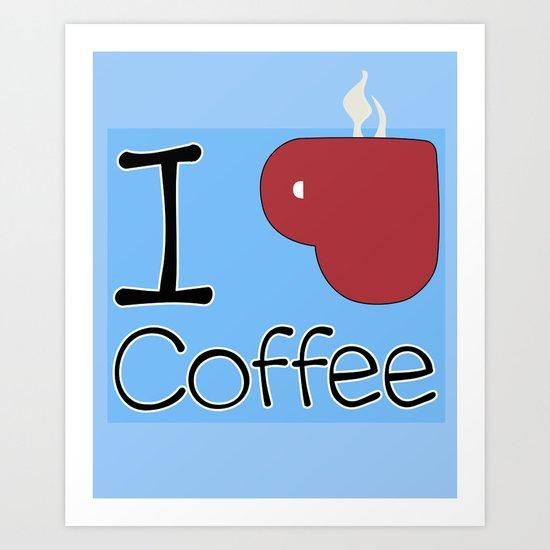 I ♥ COFFEE Art Print