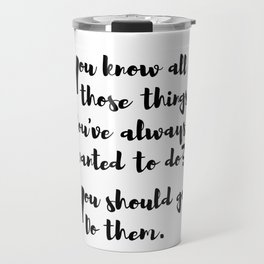 Do what you want Travel Mug