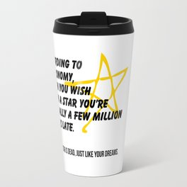 According to Astronomy Travel Mug