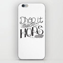Drop It Like It's Hops iPhone Skin
