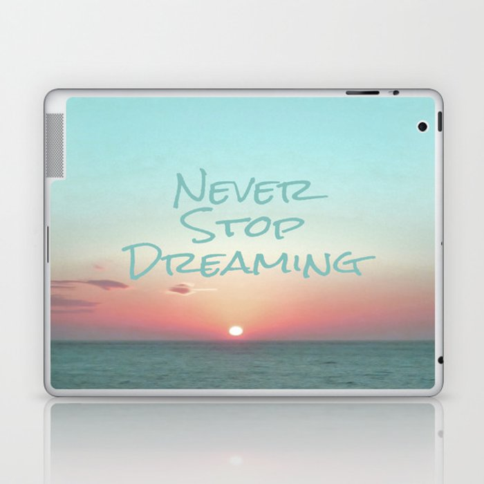 Never Stop Dreaming Laptop & iPad Skin