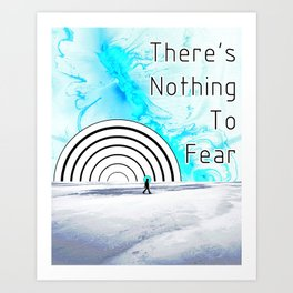 There's Nothing To Fear - Inspirational Surreal Collage Art Print