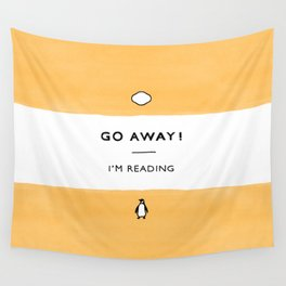 Go Away! I'm Reading - Penguin Classic Book - Book Lover, Book Quote Wall Tapestry