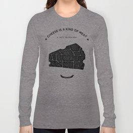 Cheese is a kind of meat Long Sleeve T-shirt