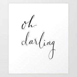 The Darling Series - Oh. Art Print