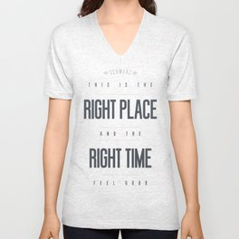 Right Place Right Time Unisex V-Neck