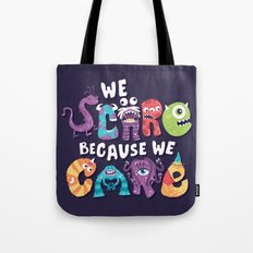 We Scare Because We Care Tote Bag