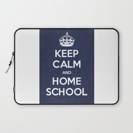 Keep Calm and Home School Laptop Sleeve