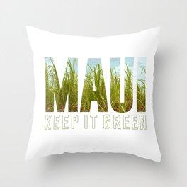 Maui: Keep It Green Throw Pillow