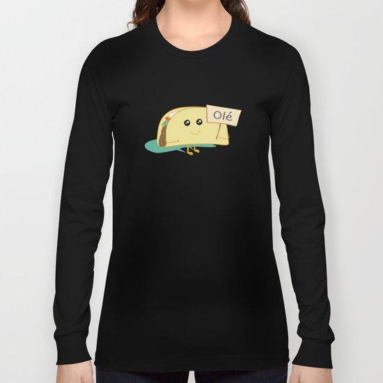 Happy Taco, Olé Long Sleeve T-shirt