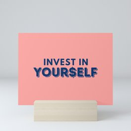 Invest In Yourself Mini Art Print