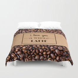 """""""I Love You a Whole Latte"""" Coffee Sleeve & Beans Duvet Cover"""